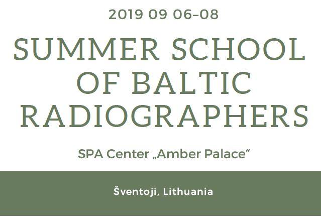 SUMMER SCHOOL OF BALTIC RADIOGRAPHERS 2019